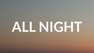 Celina Sharma - All Night (Lyrics)