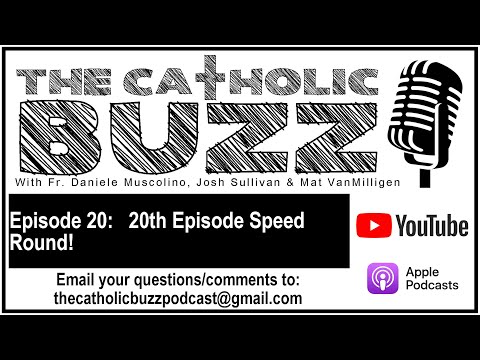 Tenth Episode Speed Round! The Catholic Buzz: Episode 10! from YouTube · Duration:  32 minutes 57 seconds