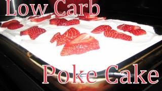 Atkins Diet Recipes: Low Carb Poke Cake