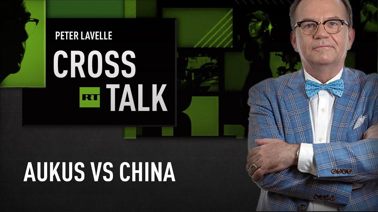 Download CrossTalk   AUKUS vs China
