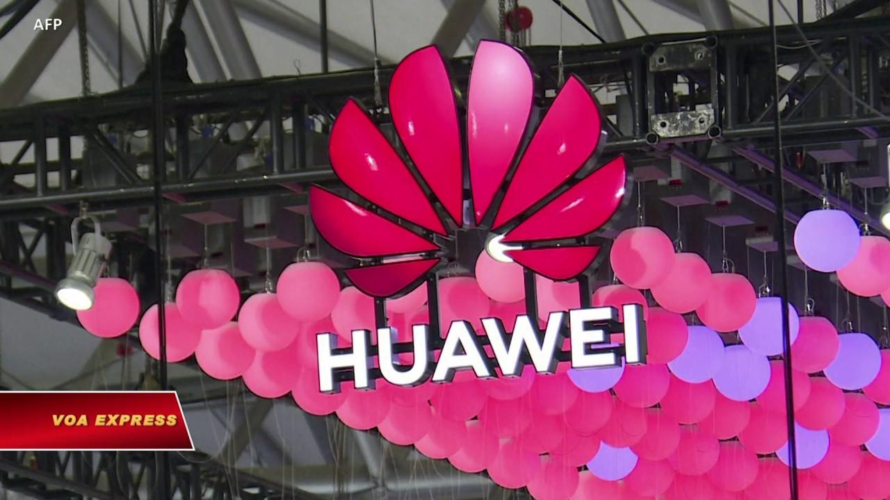 Báo Trung Quốc: 'Bỏ Huawei, nghĩa là Việt Nam chọn theo phe Mỹ' (VOA)