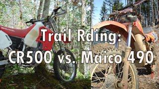 Trail Riding: CR500 vs. Maico 490