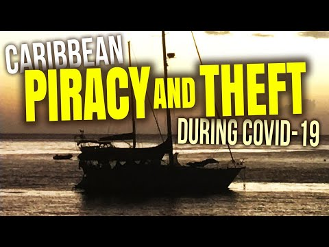 Piracy and Theft Today During Covid-19 While Cruising in The Caribbean | Sailing Balachandra E095