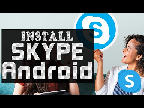 How To Install Skype On Android