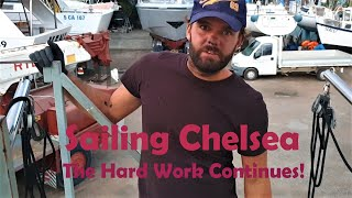 Ep 39 - Sailing Chelsea - The Hard Work Continues!