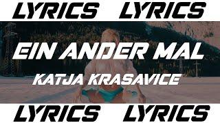 EIN ANDER MAL - KATJA KRASAVICE (LYRICS)