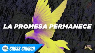 La Promesa Permanece | Jaime Loya | Cross Church