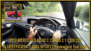 Virtual Video Test Drive In Our 2012 62 MERCEDES BENZ C CLASS 2 1 C220 CDI BLUEEFFICIENCY AMG SPORT