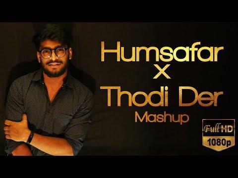 Humsafar X Thodi Der Mashup By Vasu Kashyap | Latest Songs | SB Productions