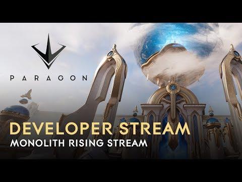 Paragon Developer Stream - Monolith Rising