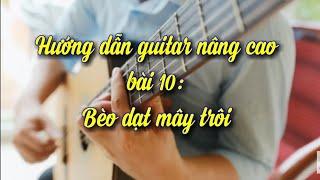 """Hướng dẫn tập guitar """"Bèo dạt mây trôi"""" - dân ca quan họ Bắc Ninh. Soạn: Đặng Ngọc Long"""