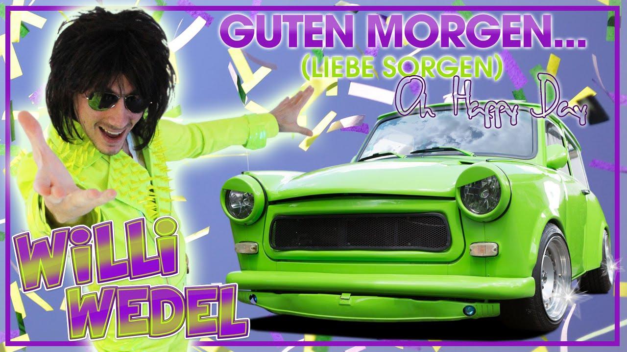 Willi Wedel Guten Morgen Liebe Sorgen Oh Happy Day Official Video