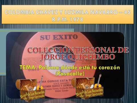 COLOMBIA CHAVEZ Y LUZMILA NAVARRO - PALOMA DONDE ESTA TU CORAZON (Pasacalle) 45 R.P.M. - 1978