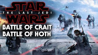 Star Wars The Last Jedi - Battle Of Hoth vs Battle Of Crait