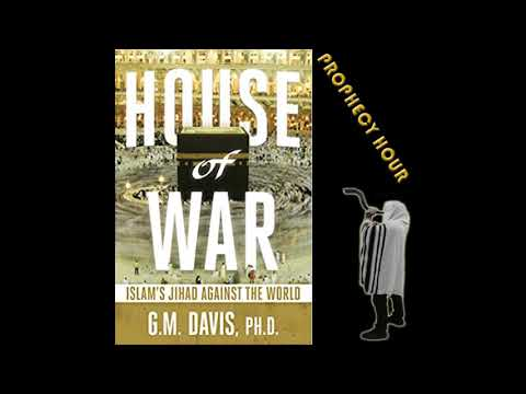 PROPHECY HOUR: THE HOUSE OF WAR Featuring: G. M.  Davis