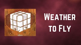 Elbow - Weather to Fly (Lyrics)