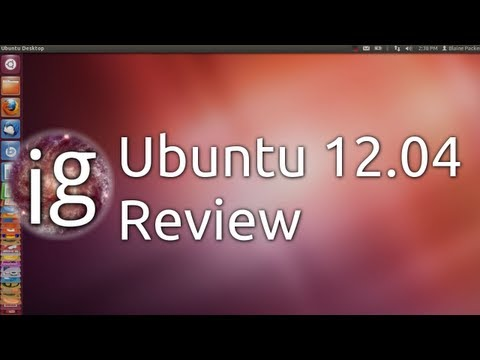 Ubuntu 12.04 Review - Linux Distro Reviews
