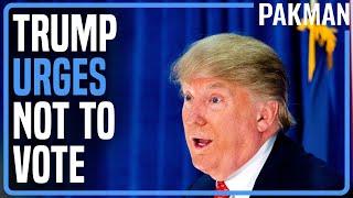 Trump Tells Republicans NOT to Vote in 2022 \u0026 2024