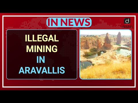 Illegal Mining in the Aravallis - In News