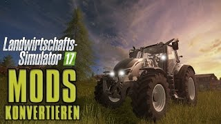 LS17 Mods kovertieren von LS15 | Tutorial Deutsch | Multidissimo