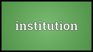 Institution Meaning