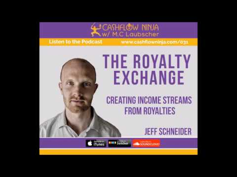 031: Jeff Schneider: The Royalty Exchange, How to Create Income Streams from Royalties