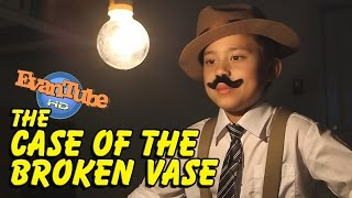 The CASE of the BROKEN VASE An EvanTubeHD Detective Story