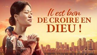 Meilleur film chrétien complet en français 2019 | Il est bon de croire en Dieu (une histoire vraie)