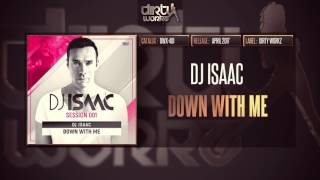 DJ ISAAC - DOWN WITH ME