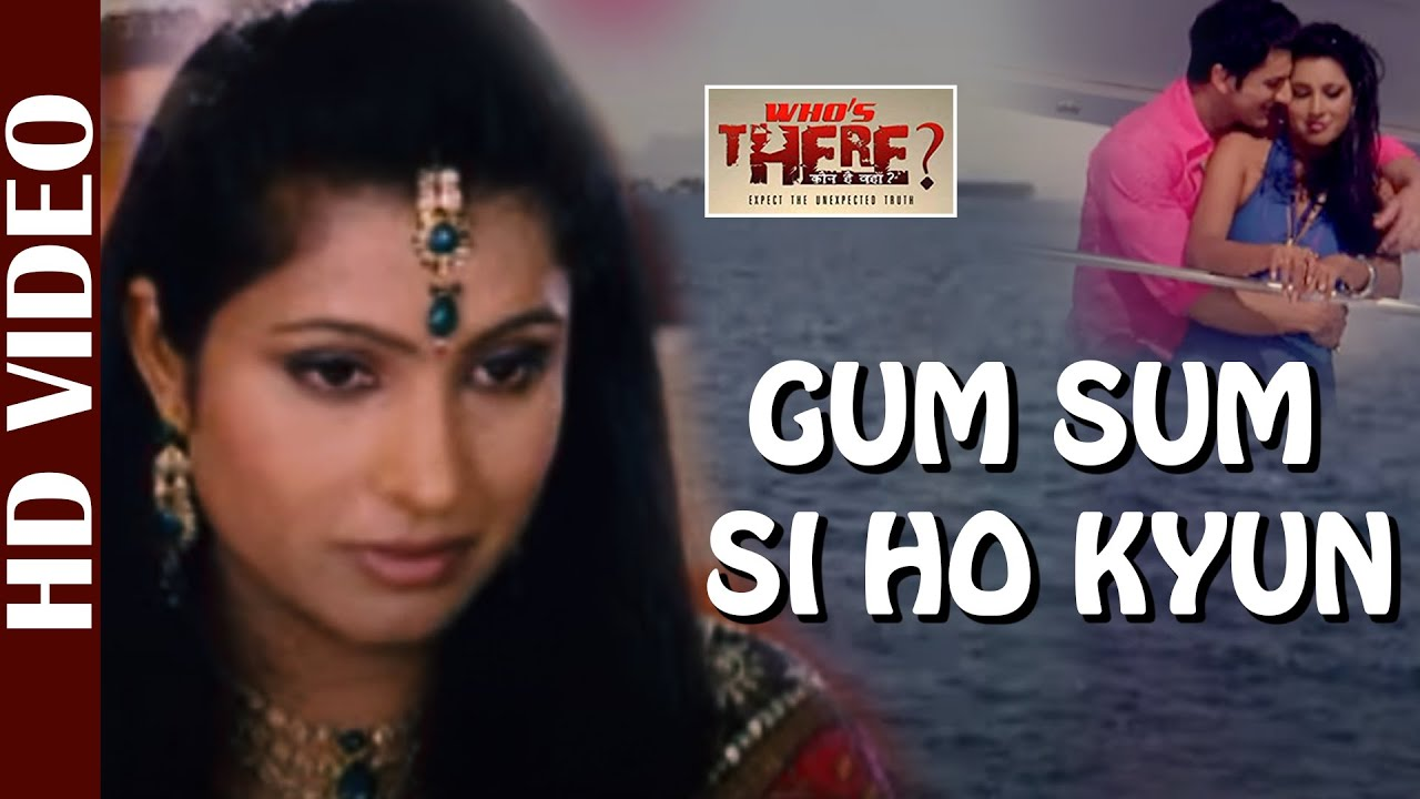 Gum Sum Si Ho Kyun -Video Song |Whos There- Kaun Hai Vaha | Udit Narayan & Ayesha Sayyad |Hindi Song