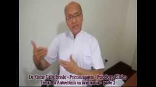 LA AUTOESTIMA EN LA INFANCIA - Parte 2  -  Dr. Oscar Calle Briollo