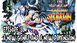 History Of Samurai Shodown - Episode 3: A New Genre and a New Dimension