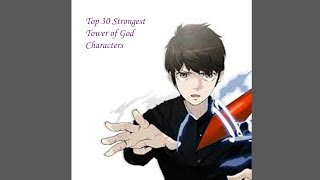 Video Top 30 Strongest Tower of God Characters August 2017 download MP3, 3GP, MP4, WEBM, AVI, FLV Maret 2018