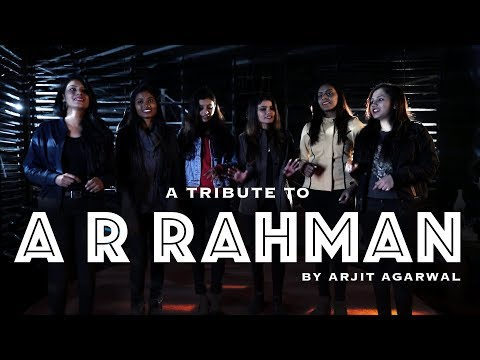 A R Rahman Mashup - Arjit Agarwal