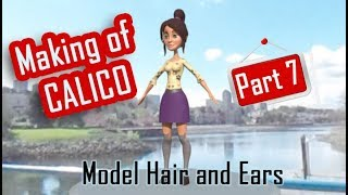 Making of Calico - Part 7 - Model Hair and Ears