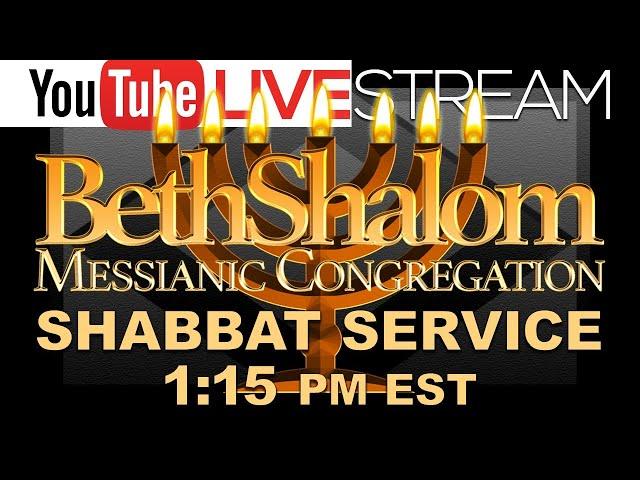 Beth Shalom Messianic Congregation   Shabbat Service Live   8-28-2021