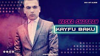 Vaska Şabran Кайфуй Баку