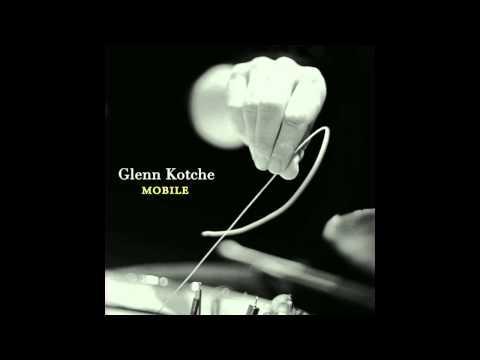 Glenn Kotche - Mobile Parts 1 and 2
