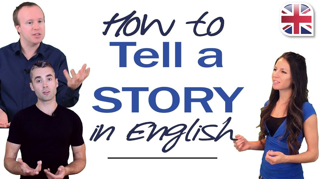 How To Tell A Story In English Using Past Tense Youtube