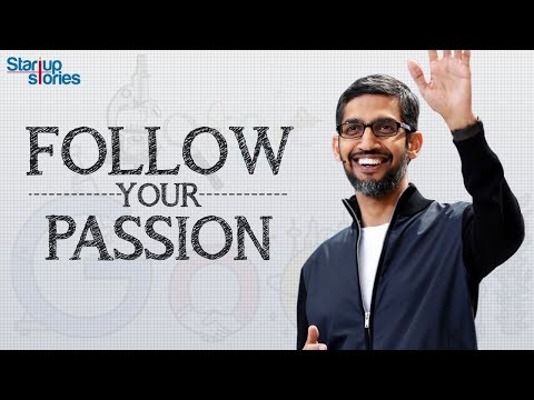 Sundar Pichai Inspirational Video | Follow Your Passion | Motivational Speech | Startup Stories