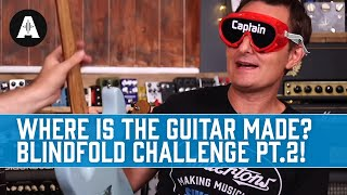Can a Blindfolded Lee Guess Where Guitars Are Made? Chappers Gets His Revenge!