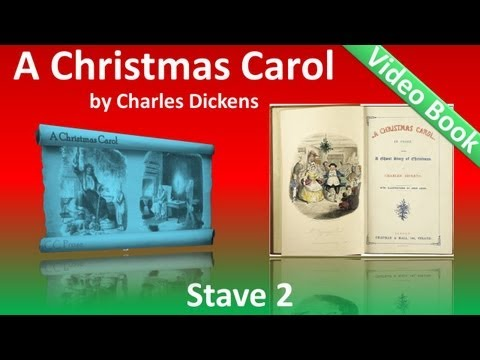 Stave 2 - A Christmas Carol by Charles Dickens - The First of the Three Spirits