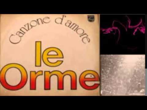 Le Orme   Canzone d'amore