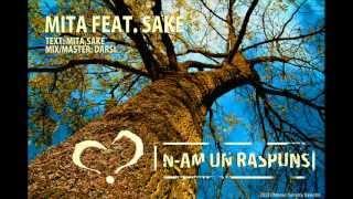 Mita ft. Sake- N-am un raspuns