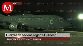 Fuerzas de Sedena llegan a Culiacán