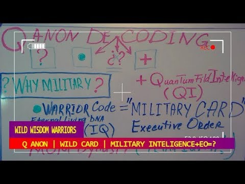 Q ANON | WILD CARD | MILITARY INTELLIGENCE+EO=?