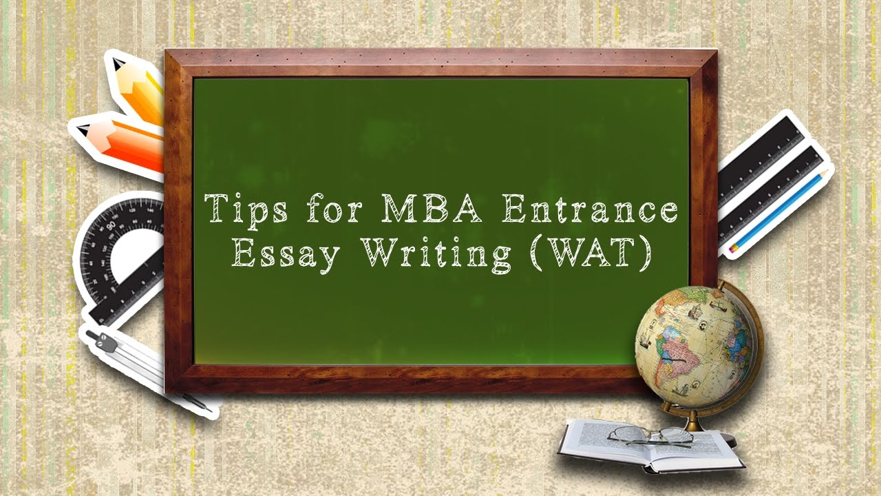 tips for mba entrance essay writing wat tips for mba entrance essay writing wat