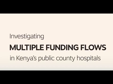 Investigating multiple funding flows in Kenya's public county hospitals