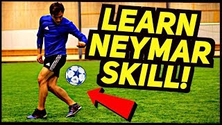 Learn NEYMAR AMAZING Football/Freestyle Skill Tutorial ★