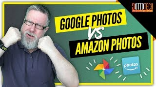 Google Photos vs Amazon Photos  - Which free photo app is the best? Video